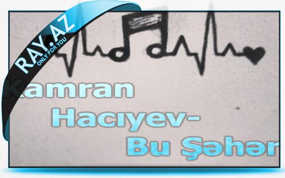 Kamran Haciyev-Bu Şəhər
