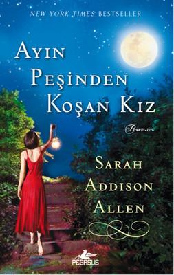 Sarah Addison Allen Ayın Peşinden Koşan Kız Pdf E-kitap indir