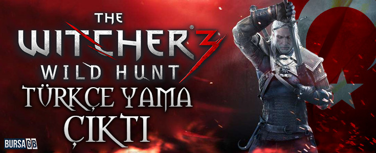 The Witcher 3 Türkçe Yamasi Çikti