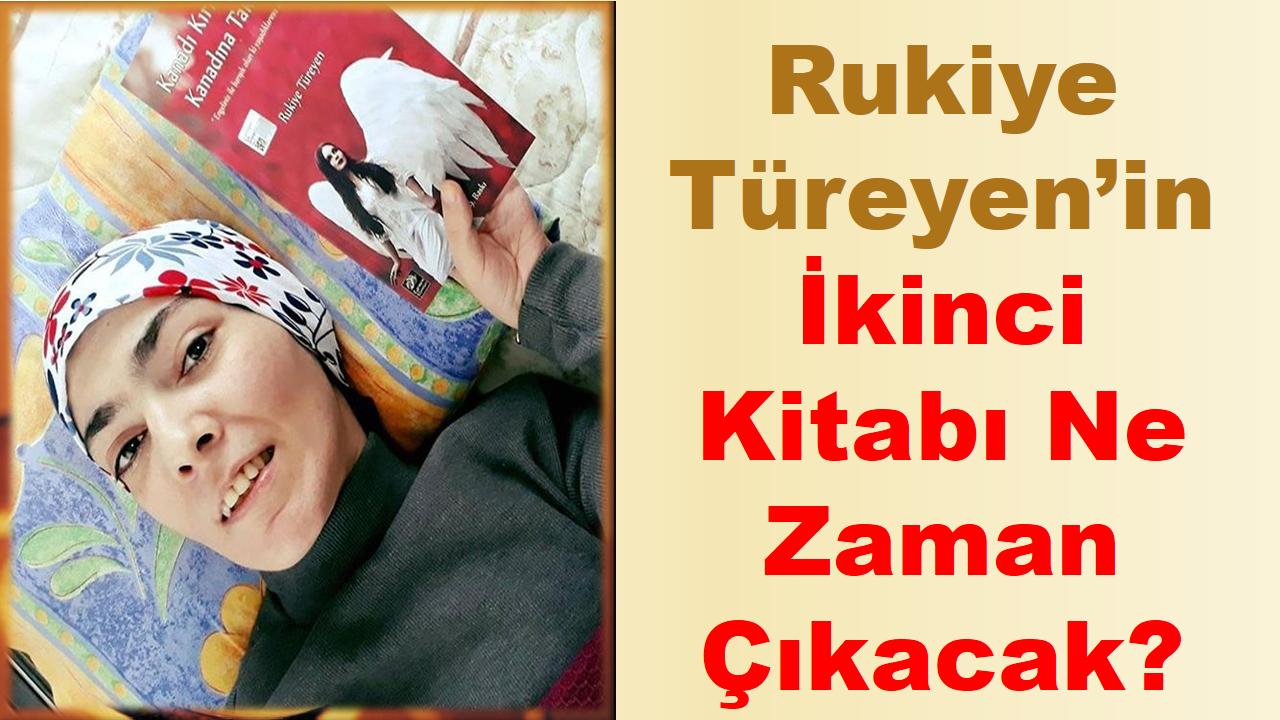 Rukiye Türeyen'in İkinci Kitabı Ne Zaman Çıkacak?