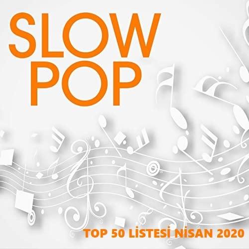 Slow Pop Top 50 Listesi Nisan 2020 Müzik Albüm İndir