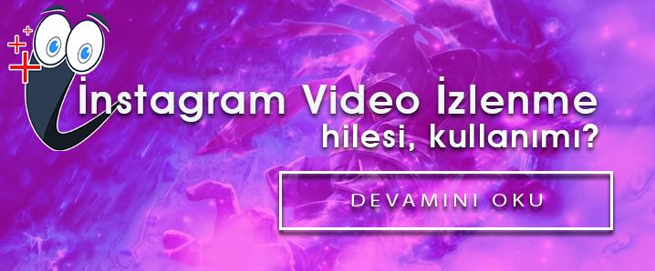 İnstagram Video İzlenme Hilesi