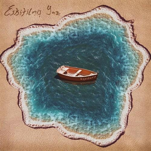 Eskitilmiş Yaz - Kıyılara (2020) Full Albüm İndir