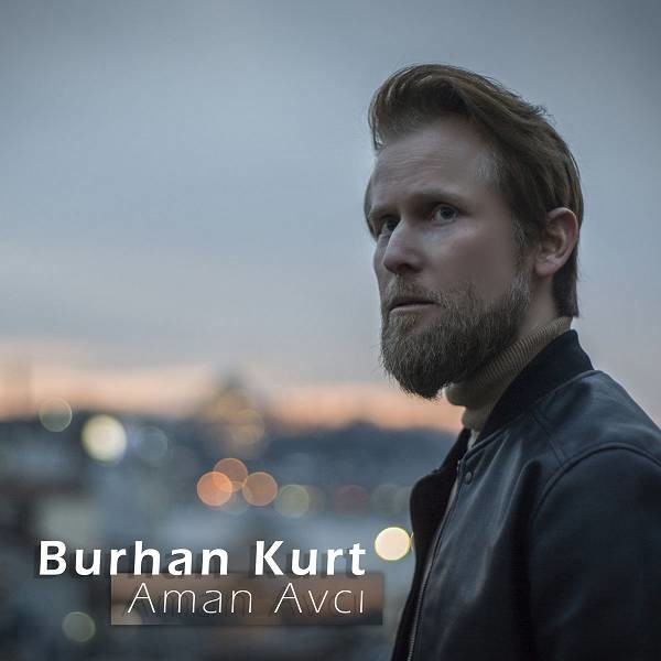 Burhan Kurt - Aman Avcı [2020] Single Flac full albüm indir