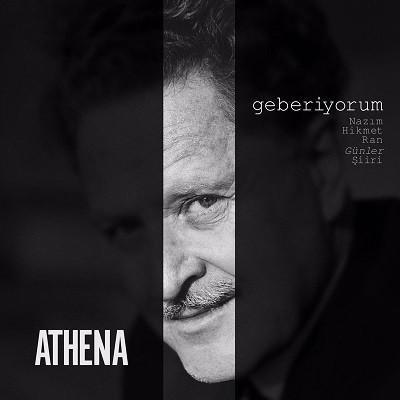 Athena – Geberiyorum (Nazım Hikmet Ran Günler Şiiri) (Single) (2017)