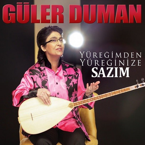 Güler Duman - Yüreğimden Yüreğinize Sazım (2017) Türkü Albüm İndir