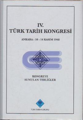 IV Türk Tarih Kongresi 10-14 Kasım 1948 Ankara PDF indir