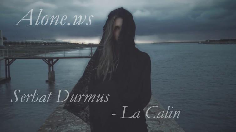 Serhat Durmus - La Câlin