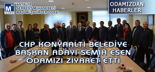 CHP Konyaaltı Belediye Başkan Adayı Semih ESEN Antalya SMMM Odasını ziyaret etti.