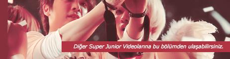 Other Super Junior Videos (Diğer Super Junior Videoları)