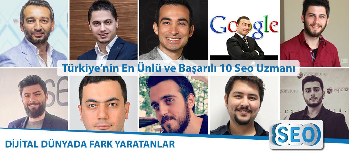 Türkiye'nin En Ünlü ve Başarılı 10 SEO Uzmanı