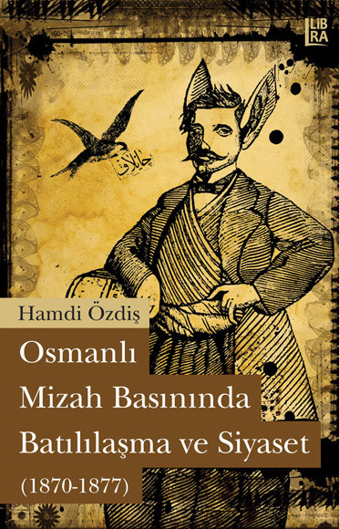 Hamdi Özdiş Osmanlı Mizah Basınında Batılılaşma ve Siyaset 1870-1877 Pdf