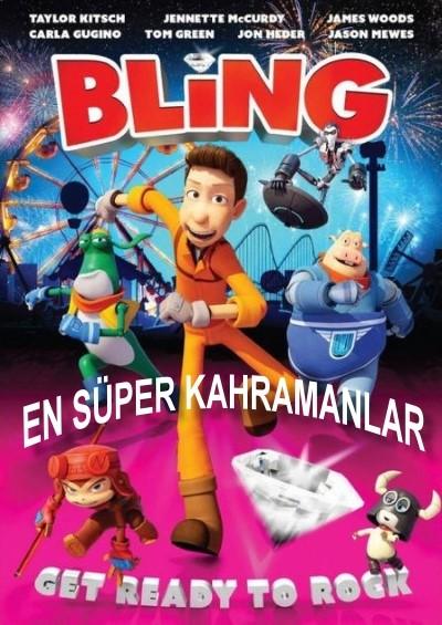 En Süper Kahramanlar - Bling (2016) türkçe dublaj animasyon indir