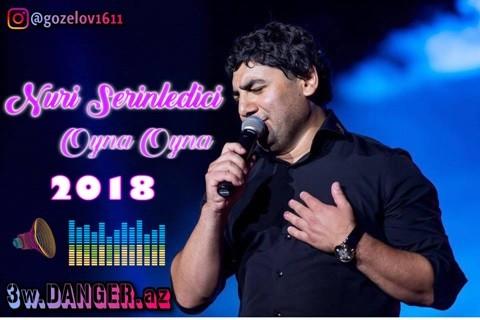 Nuri Sərinləndirici - Oyna Oyna 2018