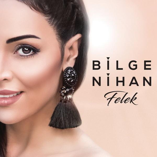 Bilge Nihan - Felek [2018] Single) Flac İndir