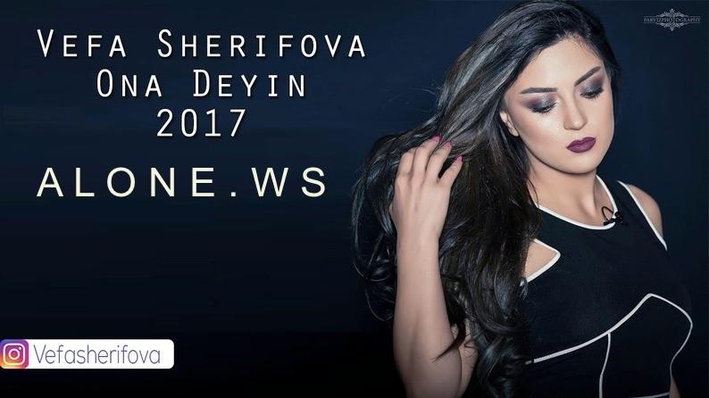 Vefa Serifova - Ona Deyin 2017 Yeni