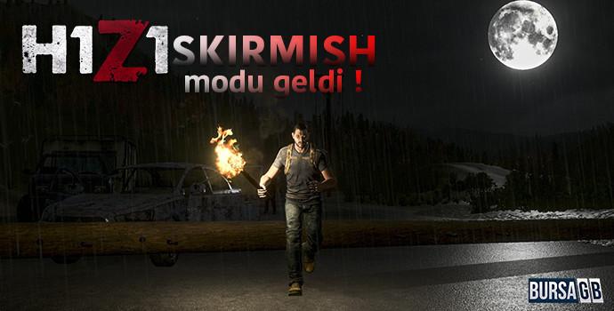 H1Z1 Yeni Oyun Modu Skirmish - H1Z1 Cd key buy now