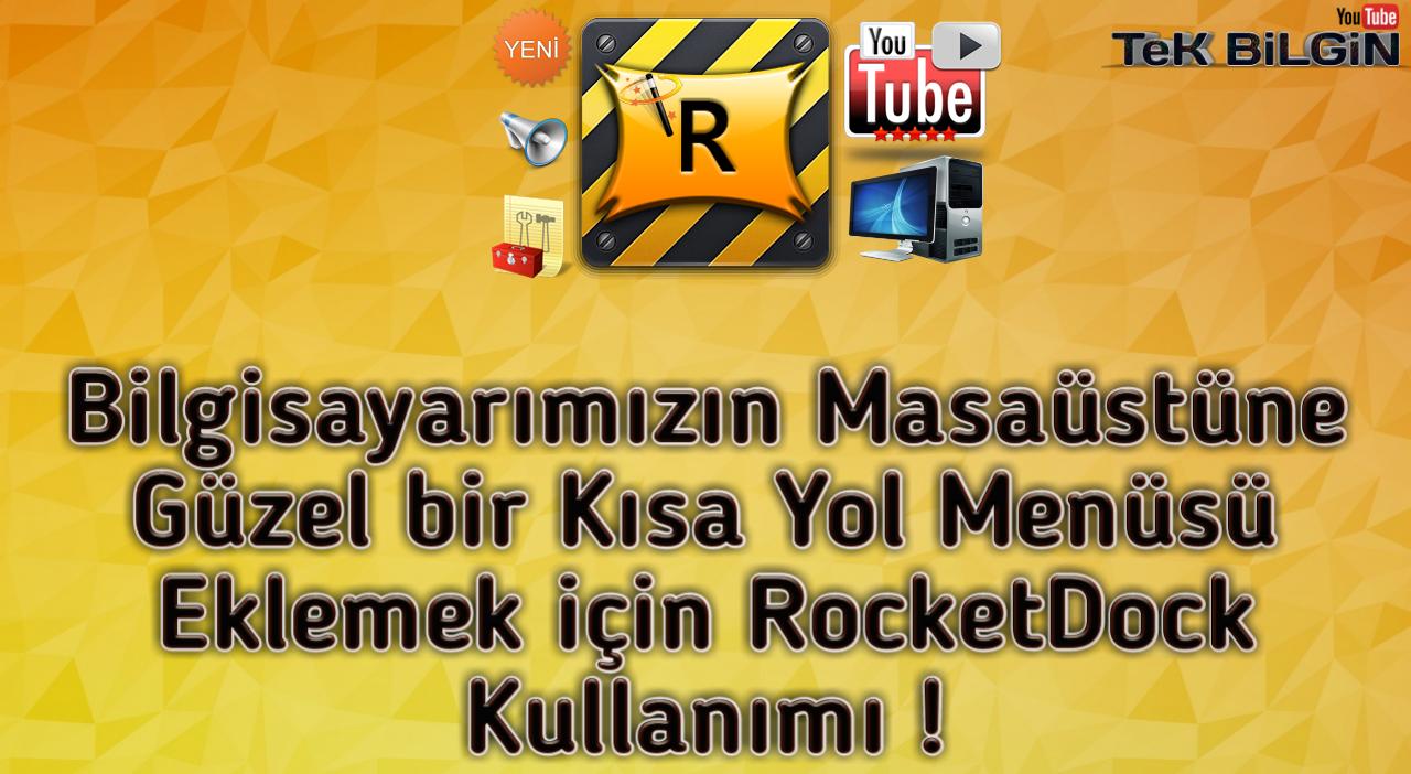 Bilgisayarımızın Masaüstüne Güzel bir Kısa Yol Menüsü Eklemek için RocketDock Kullanımı !
