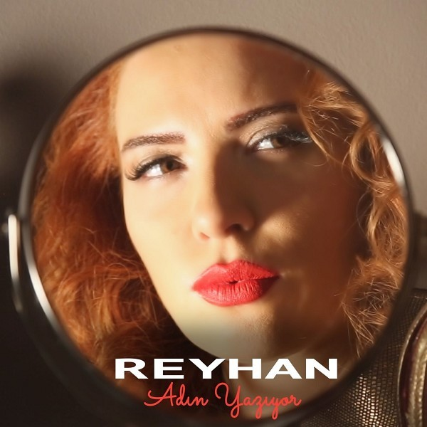 Reyhan Adın Yazıyor 2019 Single Flac full albüm indir