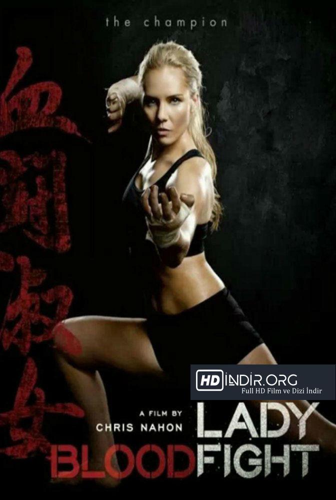Kanlı Dövüş - Lady Bloodfight (2016) Türkçe Dublaj HD - film indir