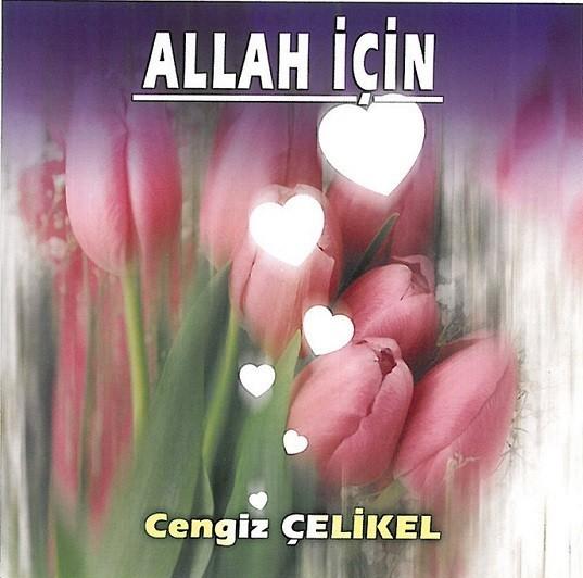 Cengiz Çelikel Allah İçin 2005 full albüm indir