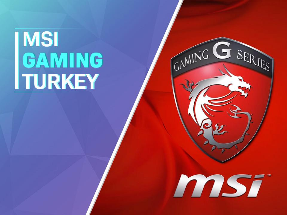 MSI Gaming TR Yayınlara başladı.