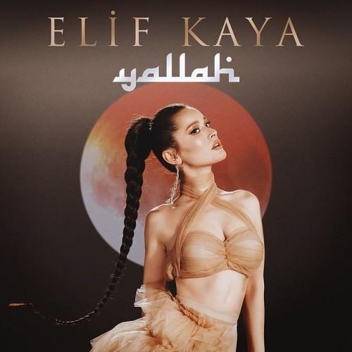 Elif Kaya - Yallah (2019) Mp3 İndir Sözleri