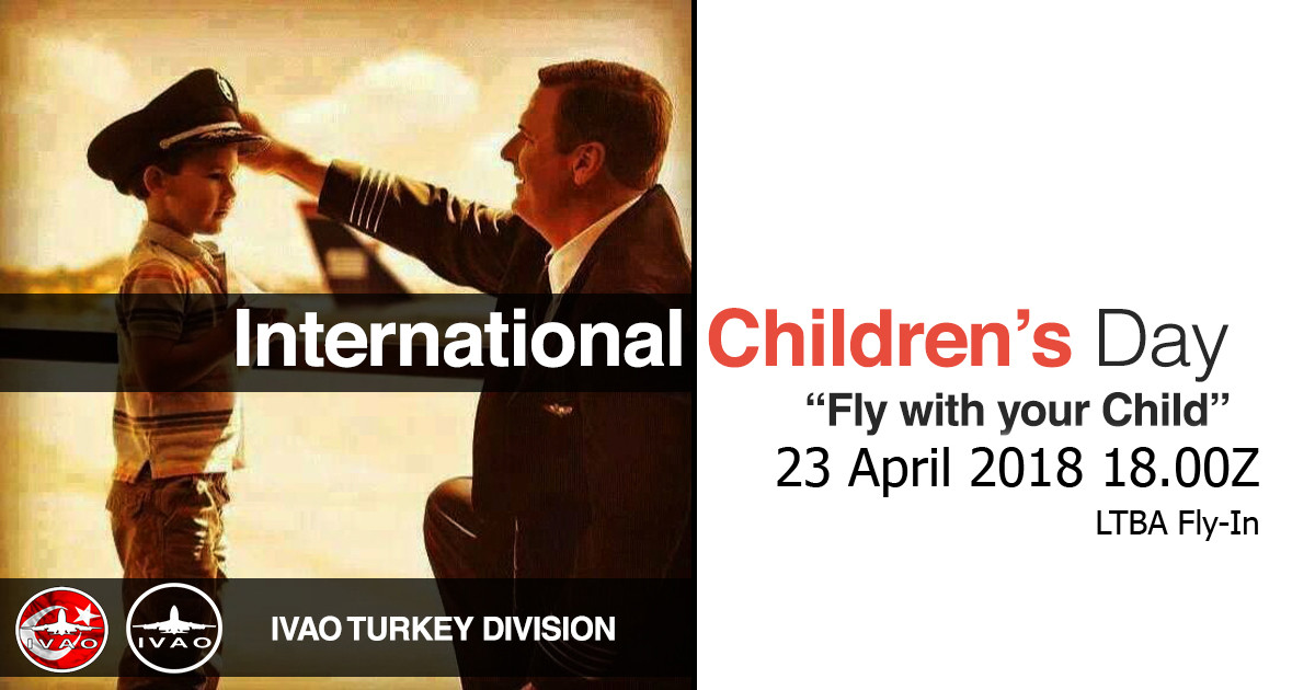 [23 APR| 18.00z - 21.00z] [TR] Fly With your Child Event