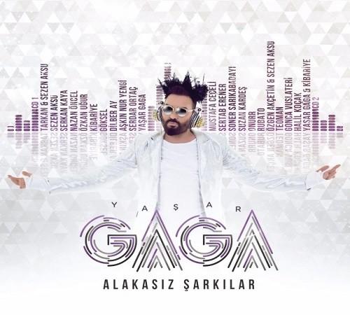 Yaşar Gaga Alakasız Şarkılar Vol 1 Vol 2 2017 full albüm indir