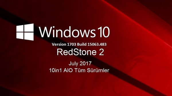 Windows 10 Version 1703 - Redstone2 10in1 AIO  [July 2017] build 15063.483