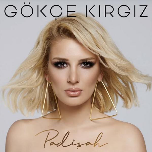 Gökçe Kırgız Padişah 2019 Single Full Albüm İndir