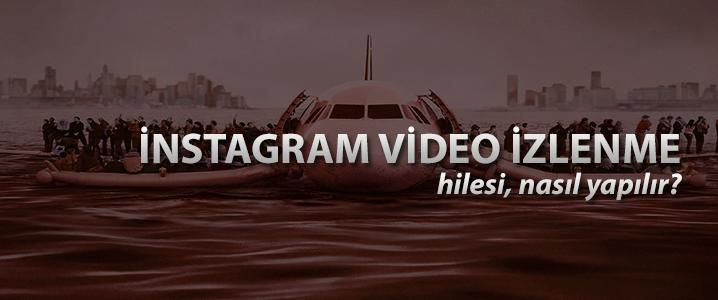 İnstagram Video İzlenme Kasma Hilesi