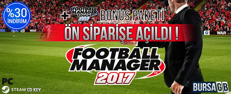Football Manager 2017 Steam + 3 Bonus Paketi Ön Siparişe Açıldı !