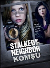 Komşu – Stalked By My Neighbor 2015 HDTV XviD Türkçe Dublaj – Tek Link