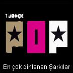 En Çok Dinlenen Türkçe Pop Şarkılar