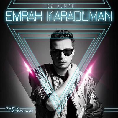 Emrah Karaduman  - Toz Duman  2015 Yerli Albüm