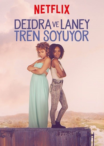 Deidra ve Laney Tren Soyuyor 2017 (Türkçe Dublaj) NFRip XviD - m1080p