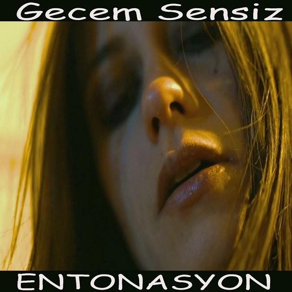 Entonasyon Gecem Sensiz 2019 Single full albüm indir