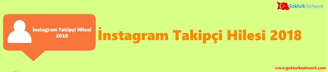 Instagram Takipçi Hilesi 2018