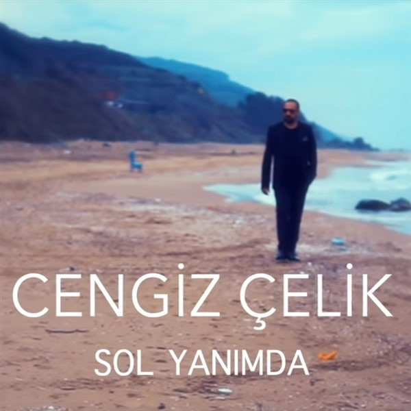 Cengiz Çelik Sol Yanımda 2019 Single full albüm indir