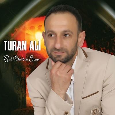 Turan Ali Gül Bundan Sonra 2017 full albüm indir