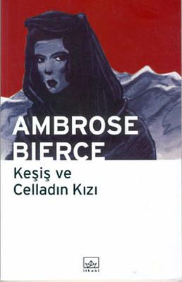 Ambrose Bierce Keşiş ve Celladın Kızı Pdf