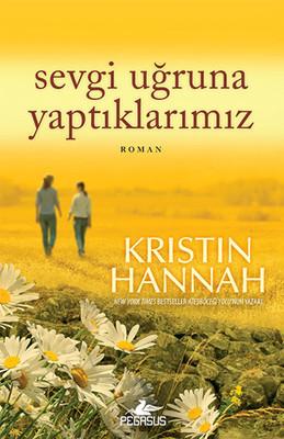 Kristin Hannah Sevgi Uğruna Yaptıklarımız Pdf E-kitap indir