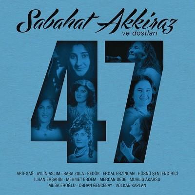 Sabahat Akkiraz – Sabahat Akkiraz Ve Dostları 47 (2017)
