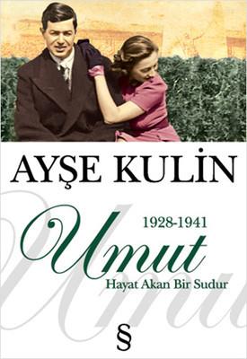 Ayşe Kulin Umut Hayat Akan Bir Sudur 1928-1941 Pdf