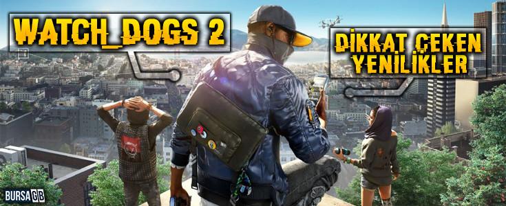 Watch Dogs 2 Dikkat Çeken Yenilikleri