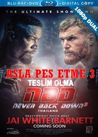 Asla Pes Etme 3 – Never Back Down No Surrender 2016 WEB-DL 1080p x264 DUAL TR-EN – Tek Link