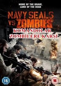 Komandolar Zombilere Karşı – Navy Seals vs. Zombies 2015 BRRip XviD Türkçe Dublaj – Tek Link