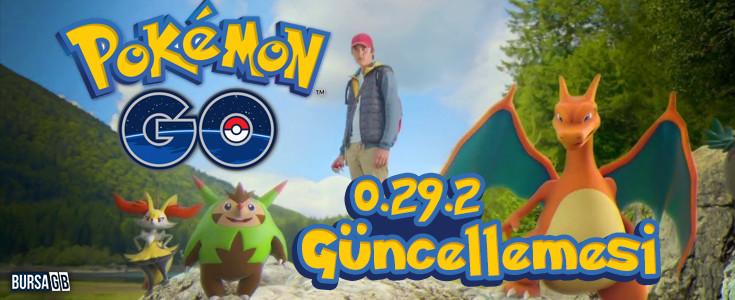 Pokemon Go 0.29.2 Sürümü Yayında ! Hemen İndirin