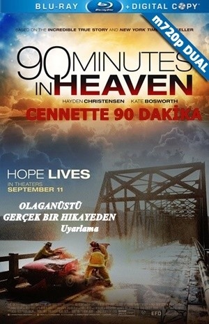 Cennette 90 Dakika - 90 Minutes in Heaven | 2015 | m720p Mkv | DuaL TR-EN - Teklink indir